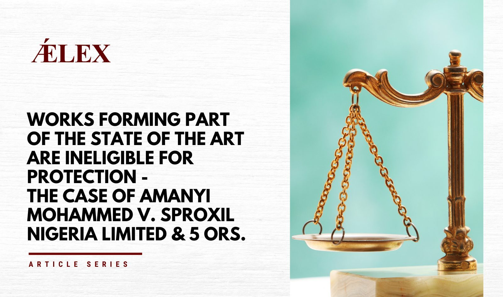 Works Forming Part of the State of the Art are Ineligible for Protection – The Case of Amanyi Mohammed v. Sproxil Nigeria Limited & 5 ors.