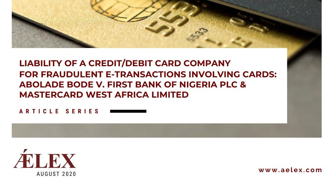 Liability of a Credit/Debit Card Company for Fraudulent E-Transactions Involving Cards