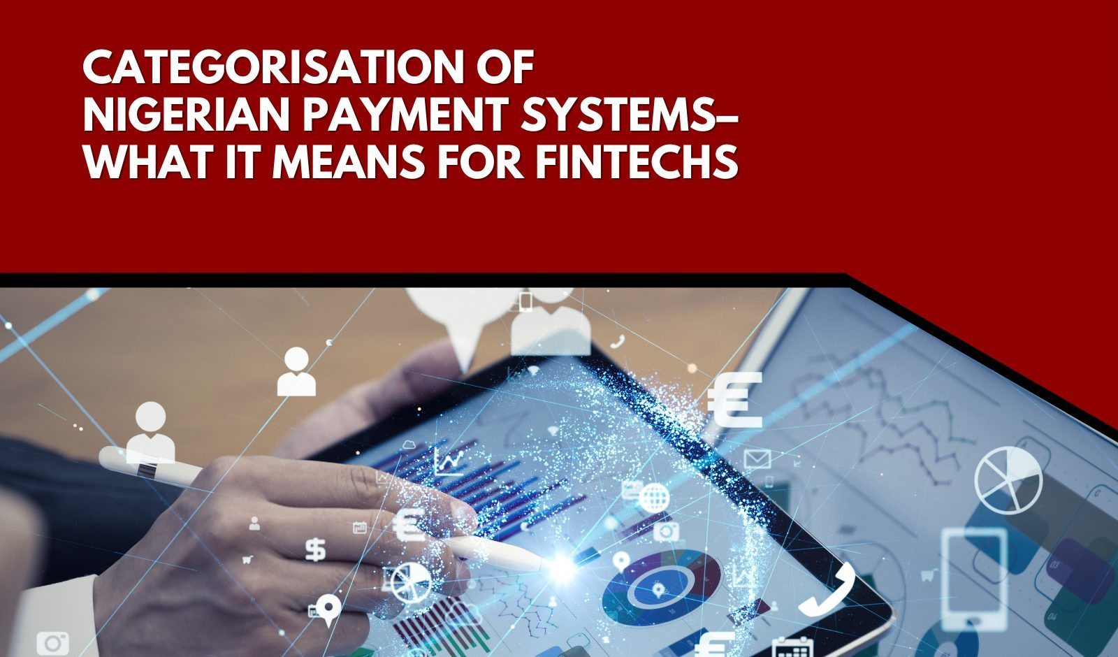 Categorisation of Nigerian Payment Systems– What it Means for FinTechs