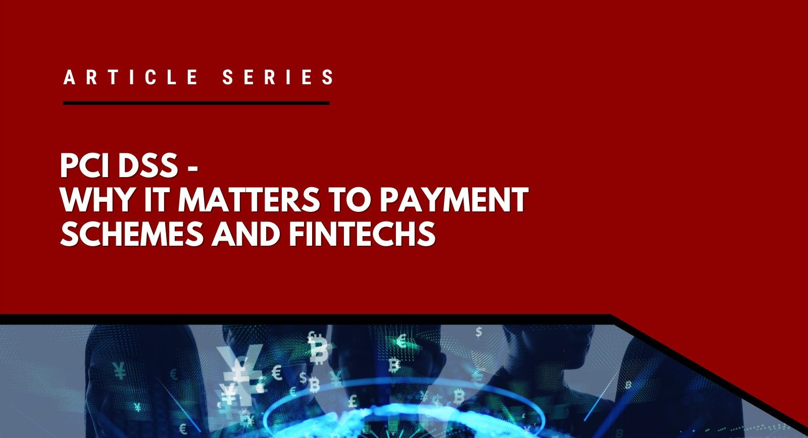 PCI DSS – Why it matters to payment schemes and fintechs